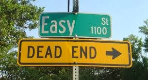 Easy Street or Dead End?